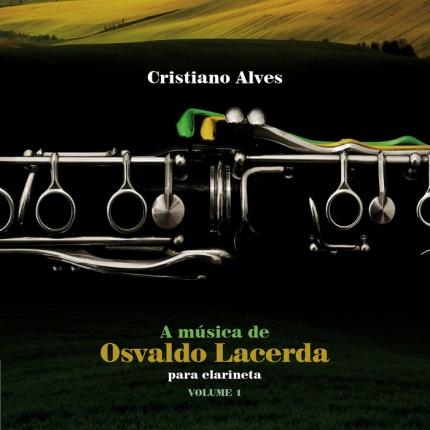 A MA?sica de Osvaldo Lacerda para Clarineta a�� Volume 1